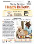 December 2013 Caregiver Health Bulletin